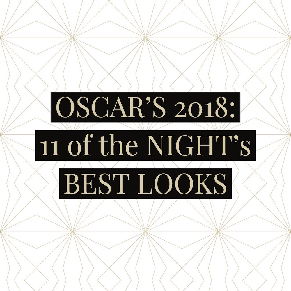 Oscar's 2018: 11 of the Night's Best Looks